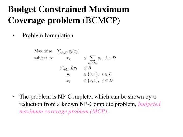 Budget Constrained Maximum Coverage problem