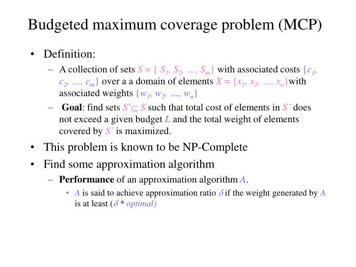 Budgeted maximum coverage problem (MCP)