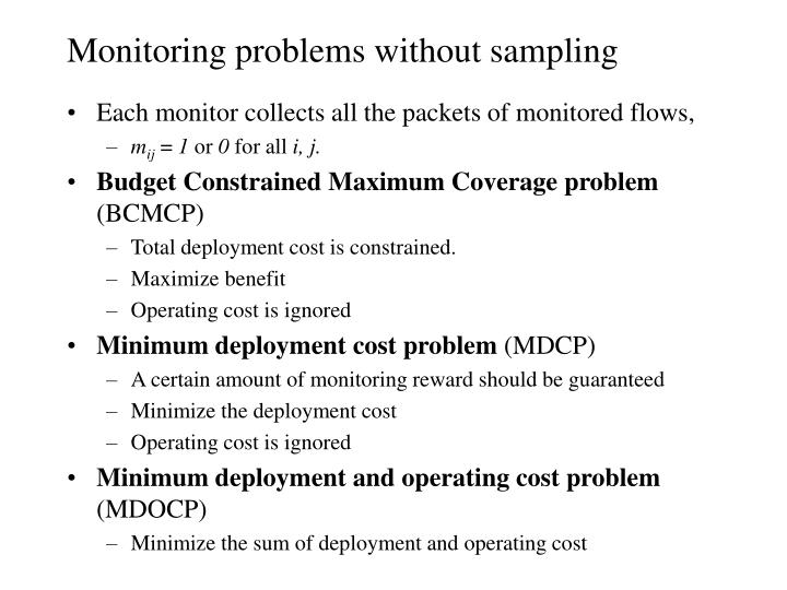 Monitoring problems without sampling