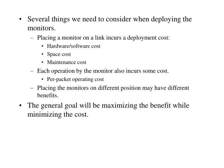 Several things we need to consider when deploying the monitors.