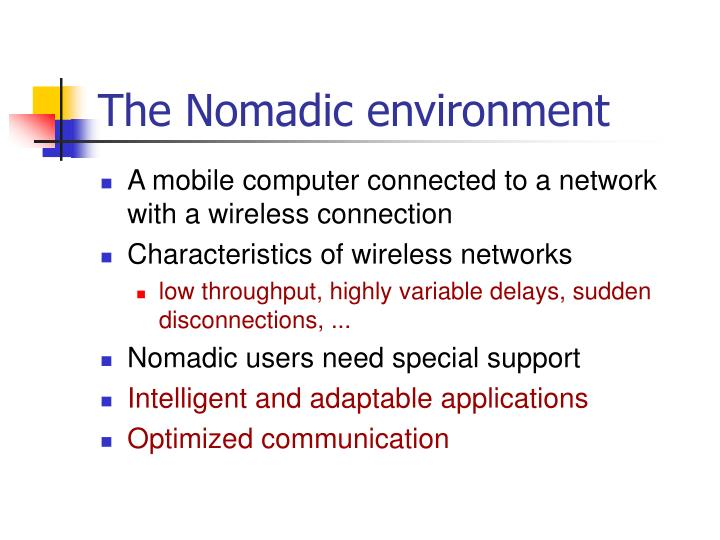 The Nomadic environment