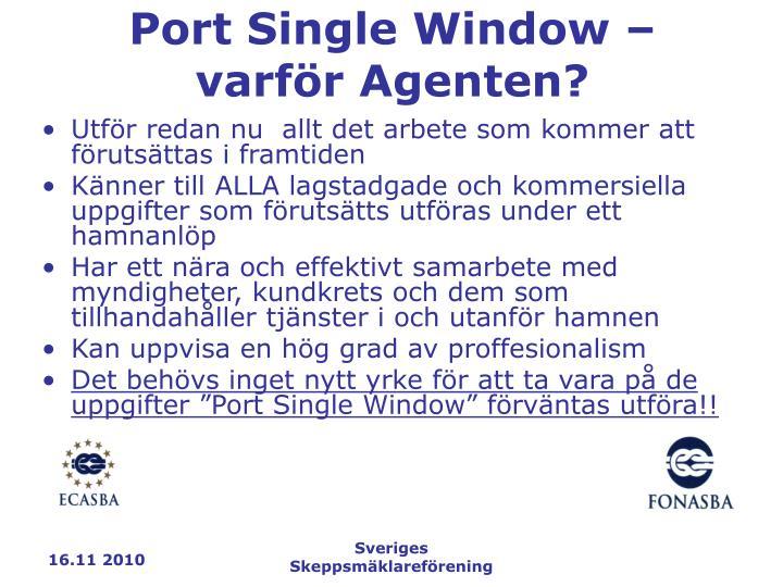 Port Single Window – varför Agenten?