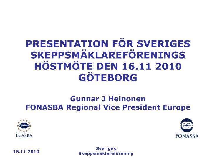 PRESENTATION FÖR SVERIGES SKEPPSMÄKLAREFÖRENINGS HÖSTMÖTE DEN 16.11 2010  GÖTEBORG