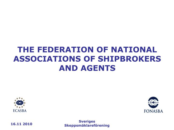 THE FEDERATION OF NATIONAL ASSOCIATIONS OF SHIPBROKERS AND AGENTS