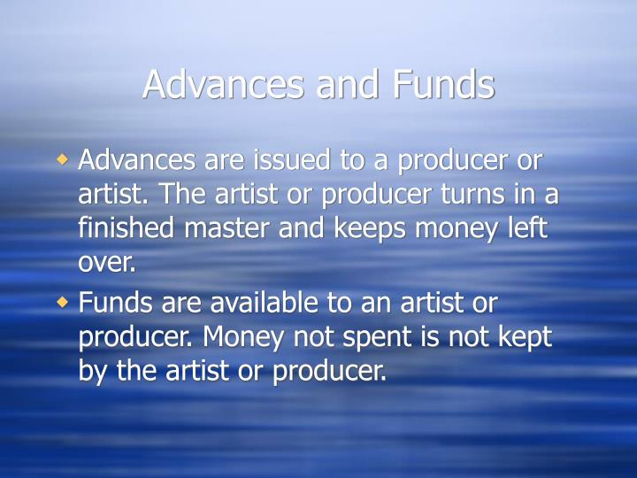 Advances and Funds