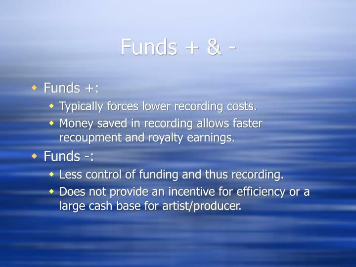 Funds + & -