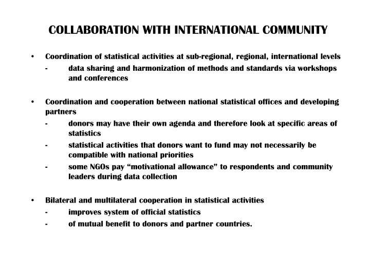 COLLABORATION WITH INTERNATIONAL COMMUNITY