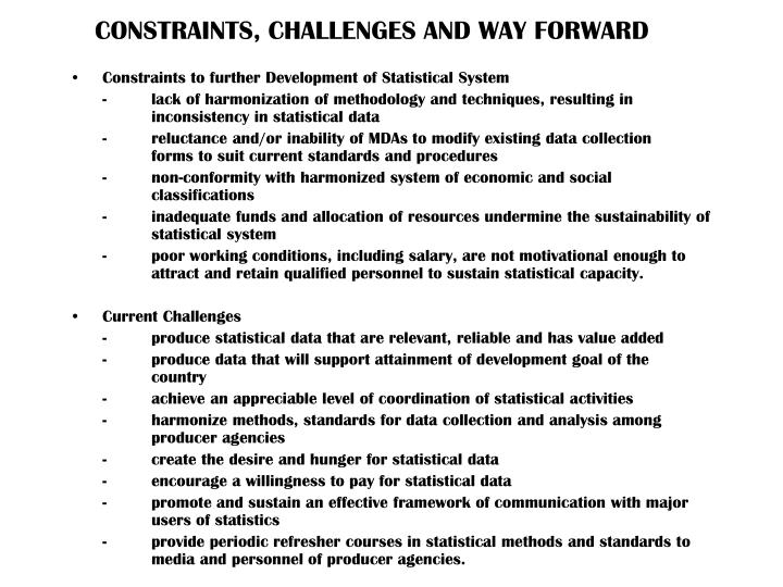 CONSTRAINTS, CHALLENGES AND WAY FORWARD