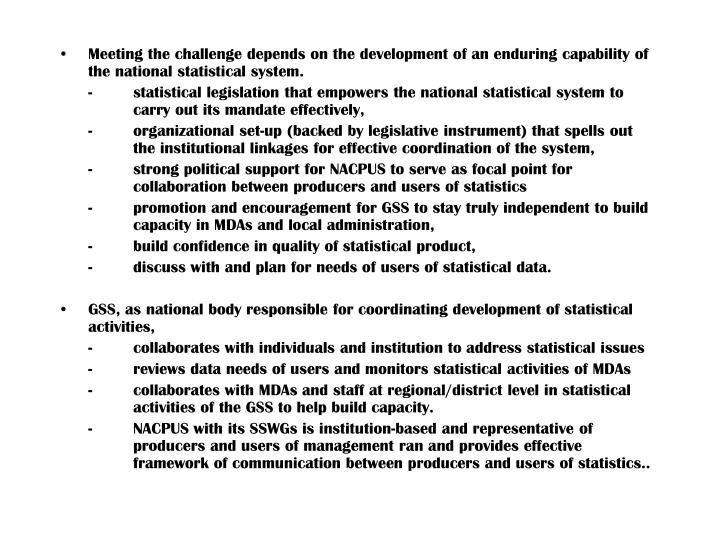 Meeting the challenge depends on the development of an enduring capability of the national statistical system.
