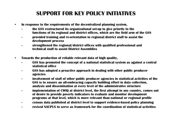SUPPORT FOR KEY POLICY INITIATIVES