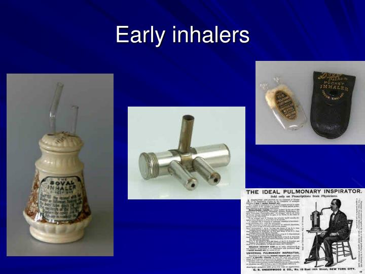 Early inhalers