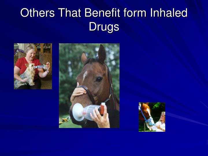Others That Benefit form Inhaled Drugs