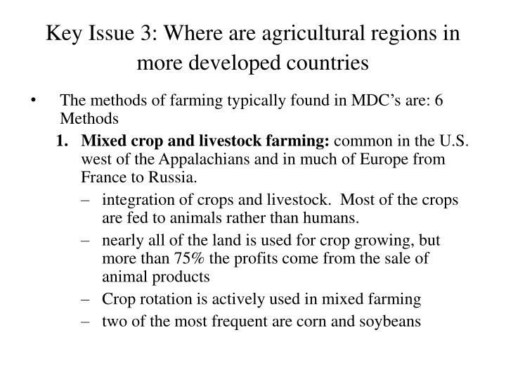 Key Issue 3: Where are agricultural regions in more developed countries