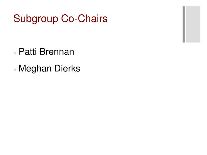 Subgroup co chairs