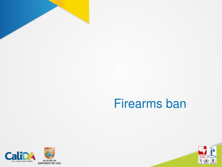 Firearms ban