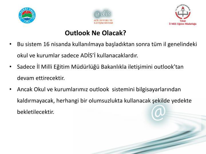Outlook Ne Olacak?