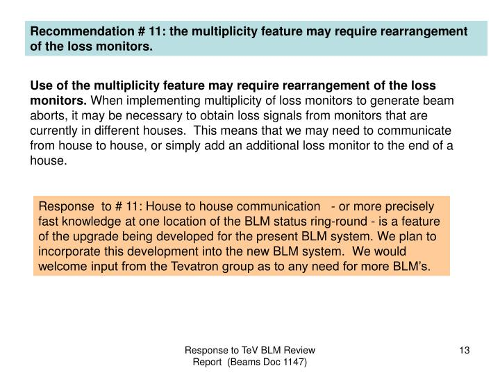 Recommendation # 11: the multiplicity feature may require rearrangement of the loss monitors.