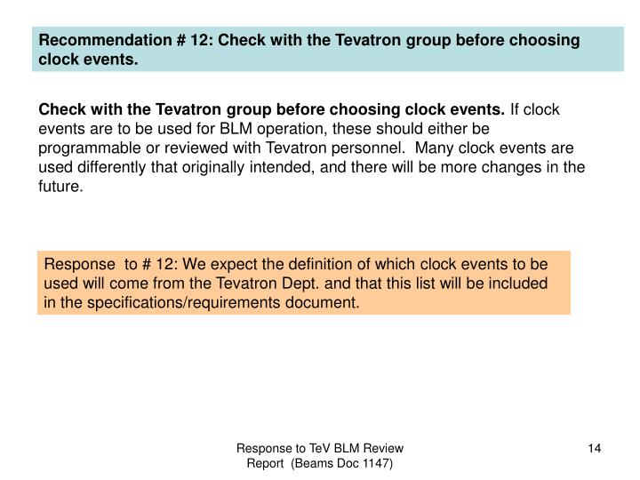 Recommendation # 12: Check with the Tevatron group before choosing clock events.