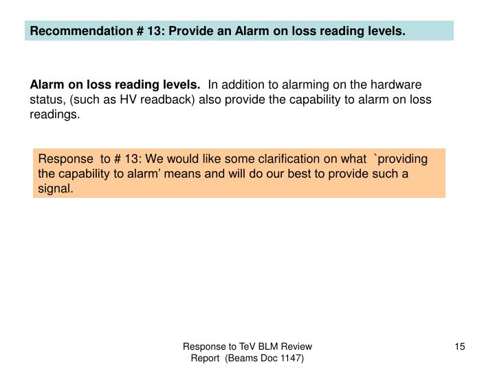 Recommendation # 13: Provide an Alarm on loss reading levels.