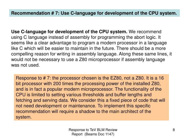 Recommendation # 7: Use C-language for development of the CPU system.