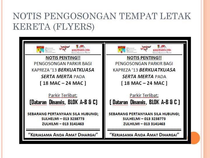NOTIS PENGOSONGAN TEMPAT LETAK KERETA (FLYERS)