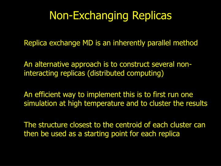 Non-Exchanging Replicas