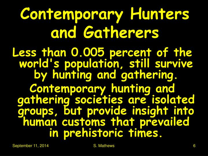 Contemporary Hunters and Gatherers