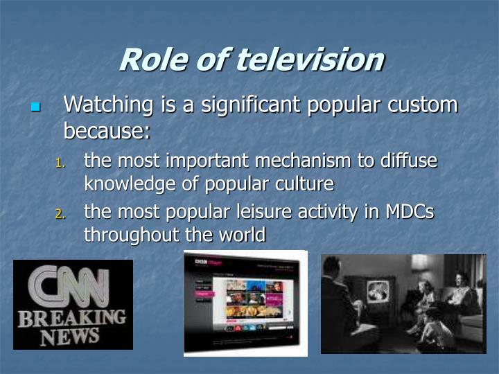 Role of television