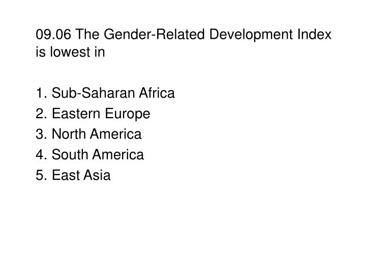 09.06 The Gender-Related Development Index is lowest in