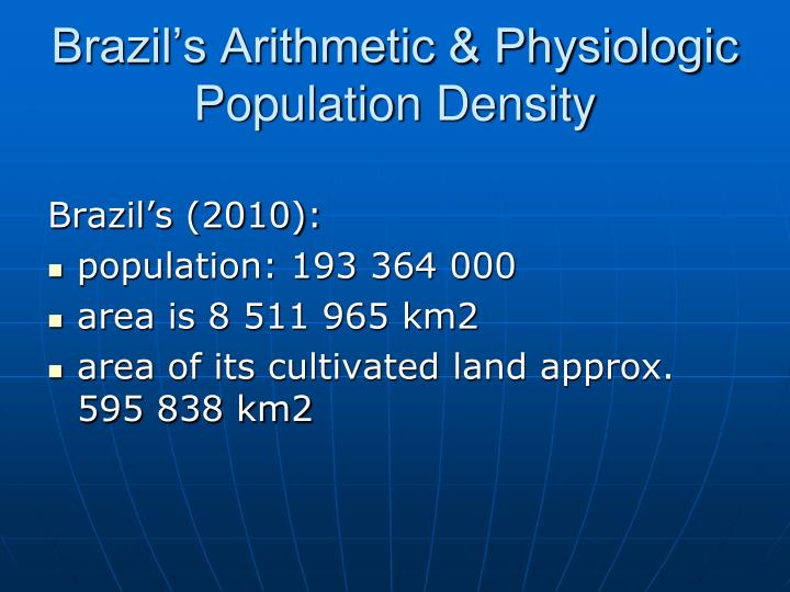 Brazil's Arithmetic & Physiologic Population Density