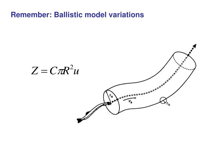 Remember: Ballistic model variations