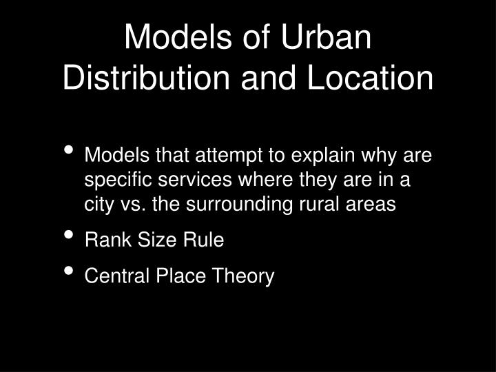Models of Urban Distribution and Location