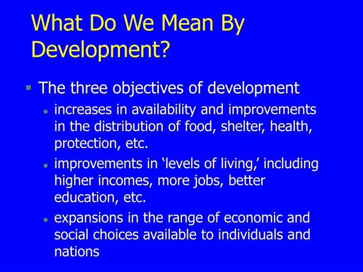 What Do We Mean By Development?