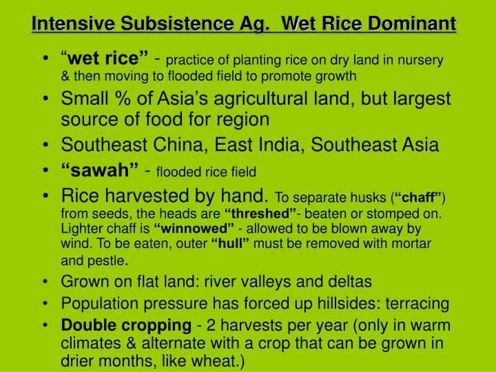 Intensive Subsistence Ag.  Wet Rice Dominant