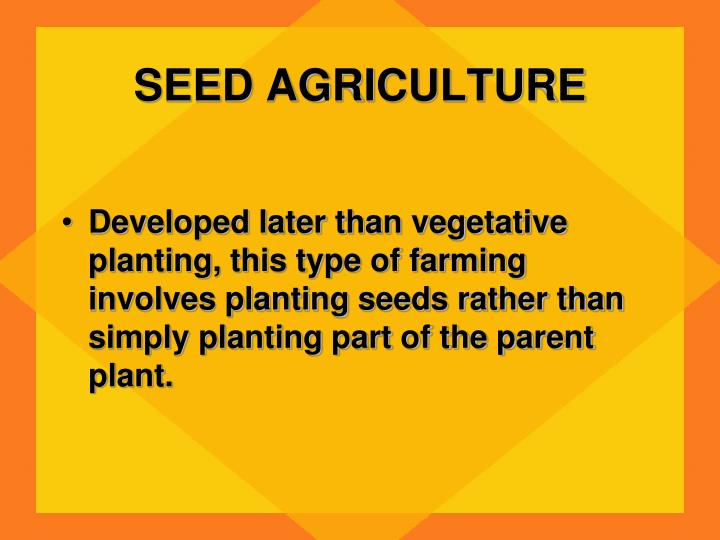 SEED AGRICULTURE