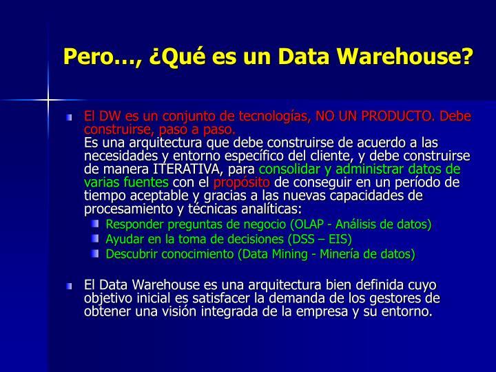 Pero…, ¿Qué es un Data Warehouse?