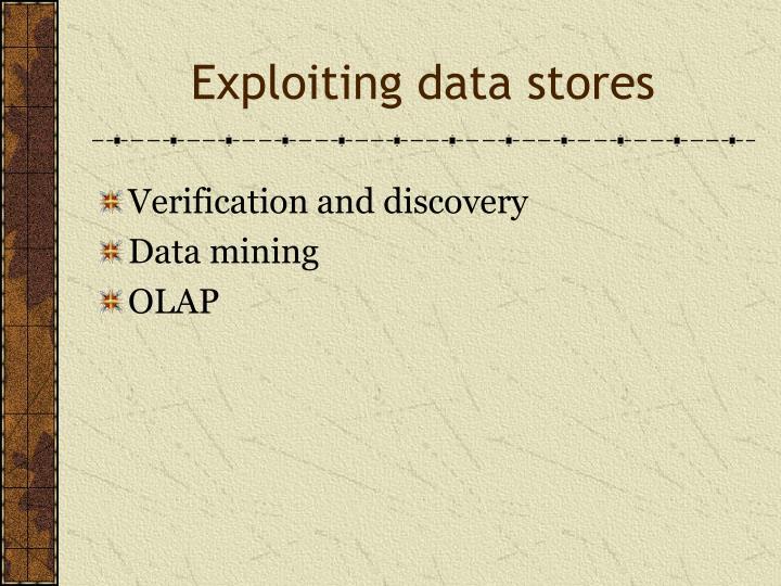 Exploiting data stores
