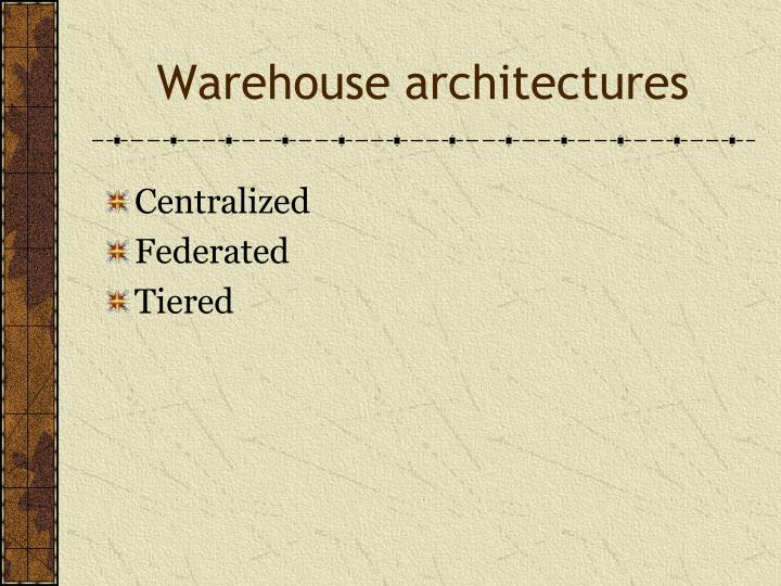 Warehouse architectures