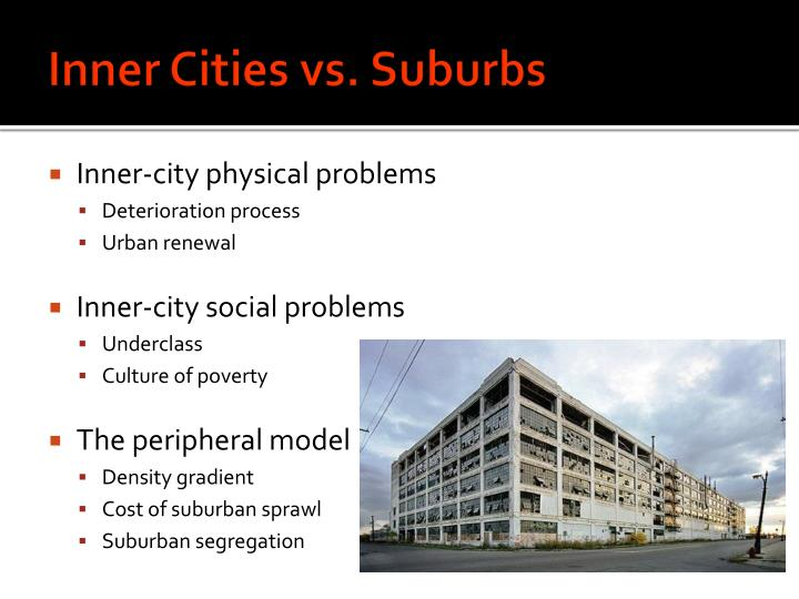 Inner Cities vs. Suburbs