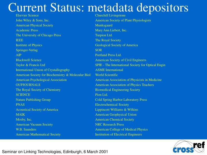 Current Status: metadata depositors