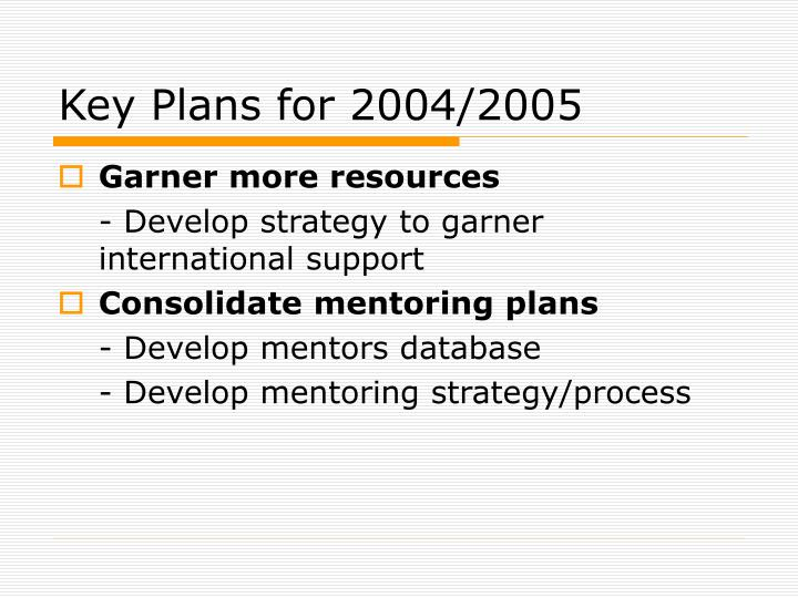 Key Plans for 2004/2005