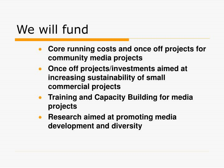 We will fund