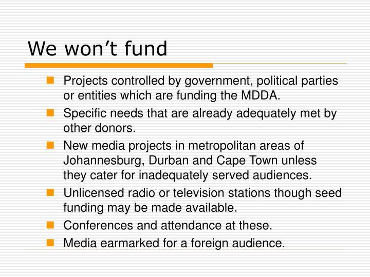 We won't fund