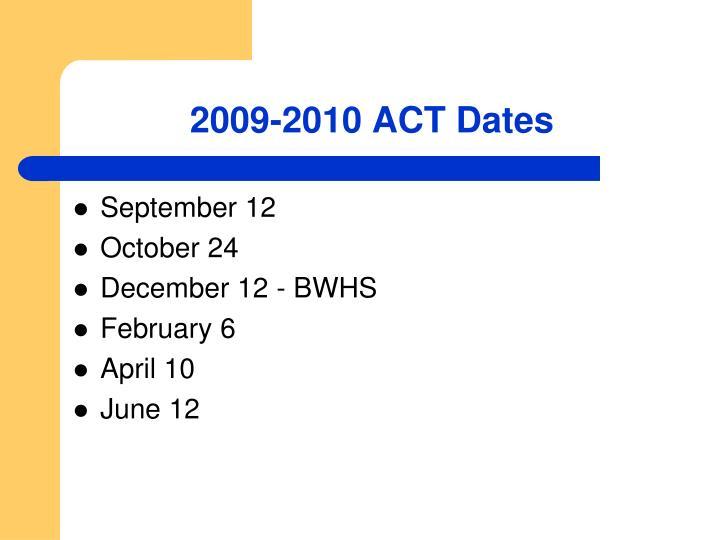 2009-2010 ACT Dates