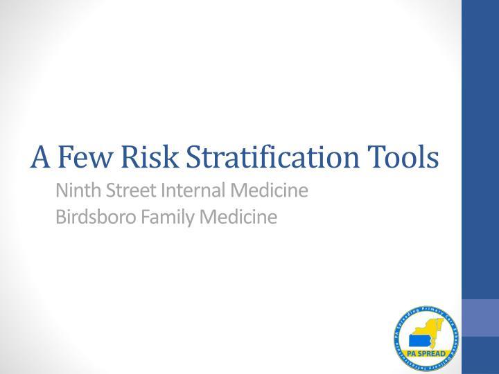 A Few Risk Stratification Tools