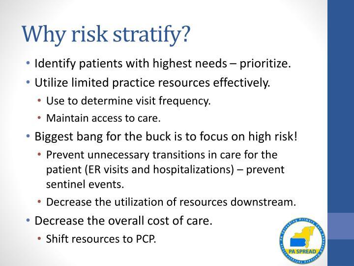 Why risk stratify?
