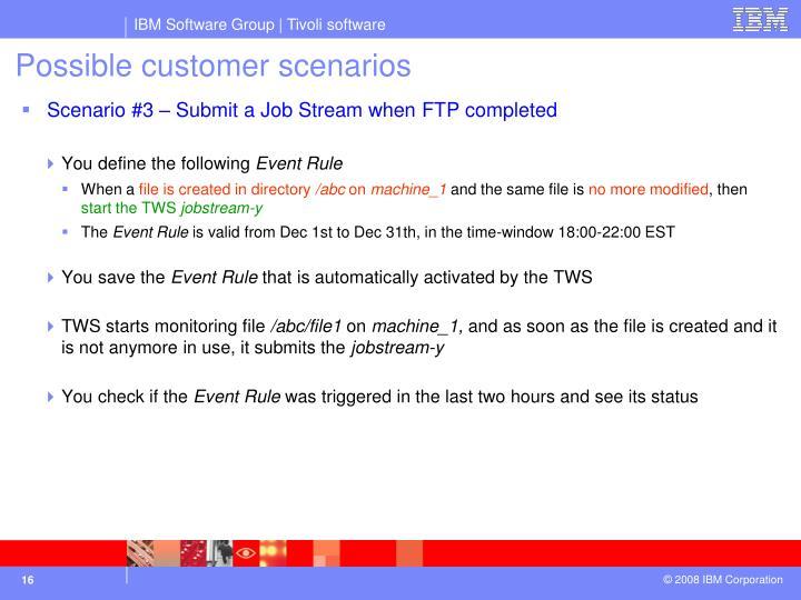 Possible customer scenarios