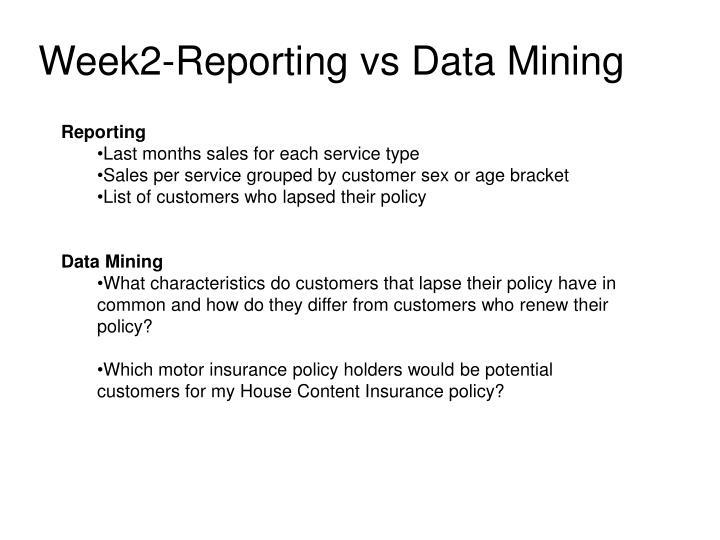 Week2-Reporting vs Data Mining