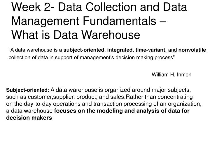 Week 2- Data Collection and Data Management Fundamentals – What is Data Warehouse