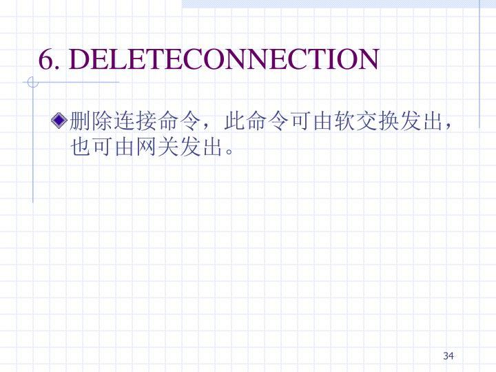 6. DELETECONNECTION